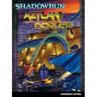 Shadowrun - Aztlan + Denver