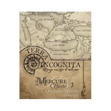 Terra Incognita - Mercure Céleste 3 : Quelques Arpents de Neige