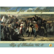 Age of Muskets Volume I : Tomb for an Empire