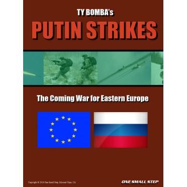 Putin Strikes : The Coming War for Eastern Europe