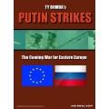 Putin Strikes : The Coming War for Eastern Europe 0