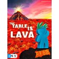 The Table Is Lava 0