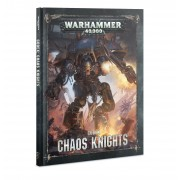 W40K : Codex - Chaos Knights 8ème Edition (Rigide)