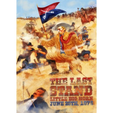 The Last Stand: Little Big Horn June 25, 1876