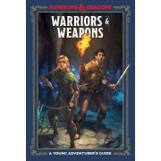 Dungeons and Dragons - Warriors and Weapons : A Young Adventurer's Guide