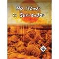No Honor in Surrender 0