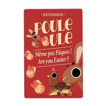 Poule Poule - Extension : Même Pas Pâques !