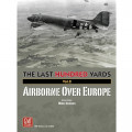The Last Hundred Yards Volume 2: Airborne Over Europe 0