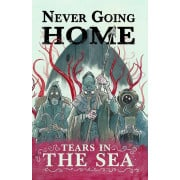 Never Going Home : Tears in the Sea