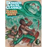 Dungeon Crawl Classics 74 - Blades Against Death