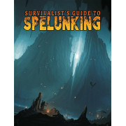 Survivalists Guide to Spelunking 5E