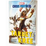 Target : Kree : A Marvel: Crisis Protocol Novel